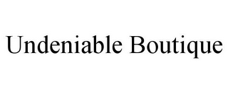 mark for UNDENIABLE BOUTIQUE, trademark #85670648