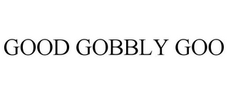 mark for GOOD GOBBLY GOO, trademark #85670804