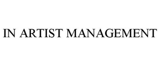 mark for IN ARTIST MANAGEMENT, trademark #85670851