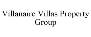 mark for VILLANAIRE VILLAS PROPERTY GROUP, trademark #85670951