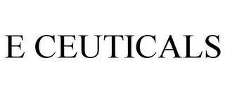 mark for E CEUTICALS, trademark #85671049