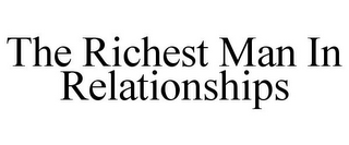 mark for THE RICHEST MAN IN RELATIONSHIPS, trademark #85671208