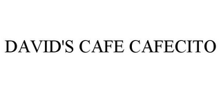 mark for DAVID'S CAFE CAFECITO, trademark #85671280