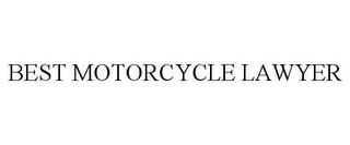 mark for BEST MOTORCYCLE LAWYER, trademark #85671330
