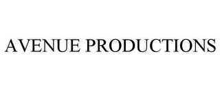 mark for AVENUE PRODUCTIONS, trademark #85671357