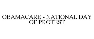 mark for OBAMACARE - NATIONAL DAY OF PROTEST, trademark #85671379
