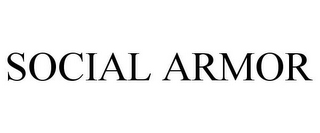 mark for SOCIAL ARMOR, trademark #85671388