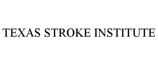 mark for TEXAS STROKE INSTITUTE, trademark #85671452