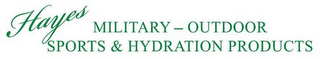 mark for HAYES MILITARY - OUTDOOR SPORTS & HYDRATION PRODUCTS, trademark #85671535