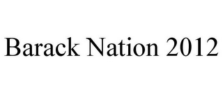 mark for BARACK NATION 2012, trademark #85671626