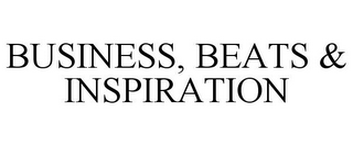 mark for BUSINESS, BEATS & INSPIRATION, trademark #85671636