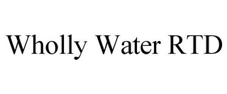 mark for WHOLLY WATER RTD, trademark #85672013