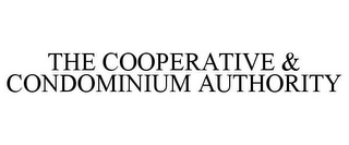mark for THE COOPERATIVE & CONDOMINIUM AUTHORITY, trademark #85672161