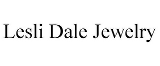 mark for LESLI DALE JEWELRY, trademark #85672168