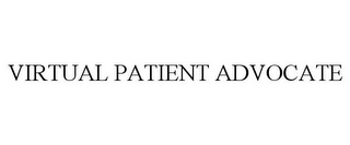 mark for VIRTUAL PATIENT ADVOCATE, trademark #85672207