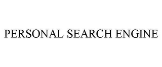 mark for PERSONAL SEARCH ENGINE, trademark #85672410