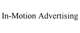 mark for IN-MOTION ADVERTISING, trademark #85672511