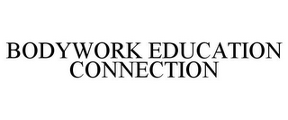 mark for BODYWORK EDUCATION CONNECTION, trademark #85672583