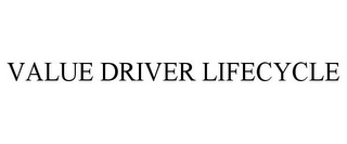 mark for VALUE DRIVER LIFECYCLE, trademark #85672586