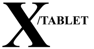 mark for X /TABLET, trademark #85672676
