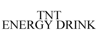 mark for TNT ENERGY DRINK, trademark #85672691