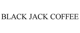mark for BLACK JACK COFFEE, trademark #85672714