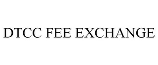 mark for DTCC FEE EXCHANGE, trademark #85673020