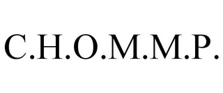 mark for C.H.O.M.M.P., trademark #85673253