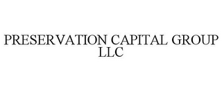 mark for PRESERVATION CAPITAL GROUP LLC, trademark #85673375