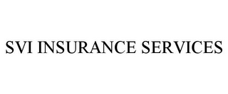 mark for SVI INSURANCE SERVICES, trademark #85673485