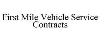 mark for FIRST MILE VEHICLE SERVICE CONTRACTS, trademark #85673739