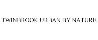 mark for TWINBROOK URBAN BY NATURE, trademark #85673954