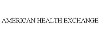 mark for AMERICAN HEALTH EXCHANGE, trademark #85674266