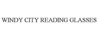 mark for WINDY CITY READING GLASSES, trademark #85674511