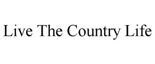 mark for LIVE THE COUNTRY LIFE, trademark #85674523