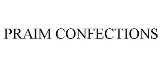 mark for PRAIM CONFECTIONS, trademark #85674586
