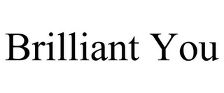 mark for BRILLIANT YOU, trademark #85674646