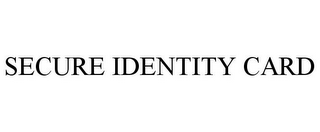mark for SECURE IDENTITY CARD, trademark #85674737