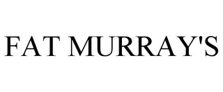 mark for FAT MURRAY'S, trademark #85674828