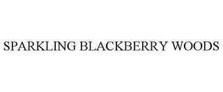 mark for SPARKLING BLACKBERRY WOODS, trademark #85674891