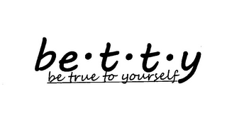 mark for BE.T.T.Y BE TRUE TO YOURSELF, trademark #85675039