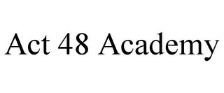 mark for ACT 48 ACADEMY, trademark #85675101