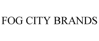 mark for FOG CITY BRANDS, trademark #85675159