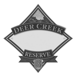mark for DEER CREEK RESERVE 3 YEAR, trademark #85675308