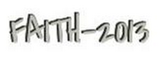 mark for FAITH-2013, trademark #85675406