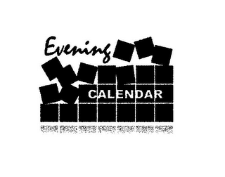 mark for EVENING CALENDAR, trademark #85675782