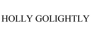 mark for HOLLY GOLIGHTLY, trademark #85675822