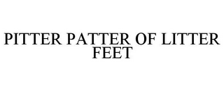 mark for PITTER PATTER OF LITTER FEET, trademark #85676003