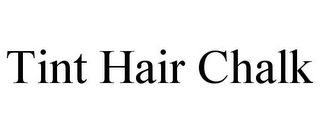 mark for TINT HAIR CHALK, trademark #85676132