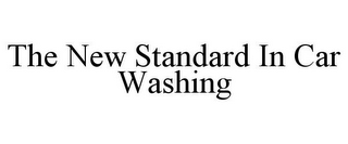 mark for THE NEW STANDARD IN CAR WASHING, trademark #85676149